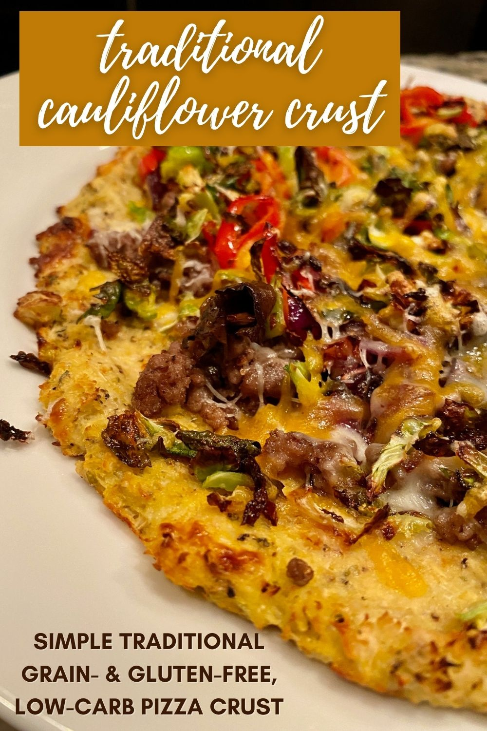 Traditional Cauliflower Crust Pizza | How to make cauliflower crust, an easy homemade recipe (does include some squeezing)...this cauliflower crust pizza only takes a few ingredients and is full of fiber & vitamins. Grain free, gluten-free, low carb and keto recipe option. #cauliflower #keto #grainfree #cauliflowercrust #gf #glutenfree #pizza