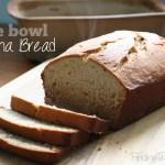 One Bowl Banana Bread