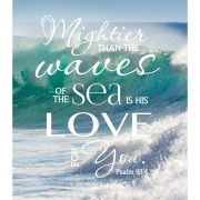 Mightier Than the Waves of the Sea print with white border