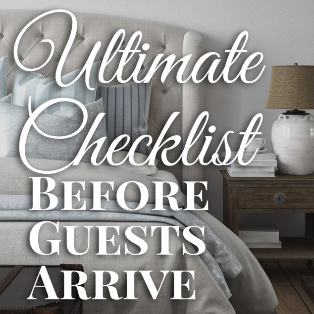 Ultimate Checklist Before Guests Arrive