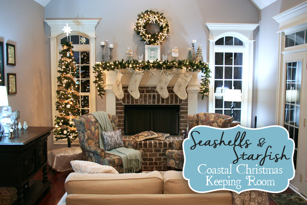 Coastal Christmas Mantle and Keeping Room - Finding Time To Fly