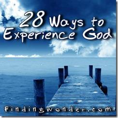 28 Ways To Experience God