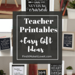 Teacher Printables + Easy Gift Ideas