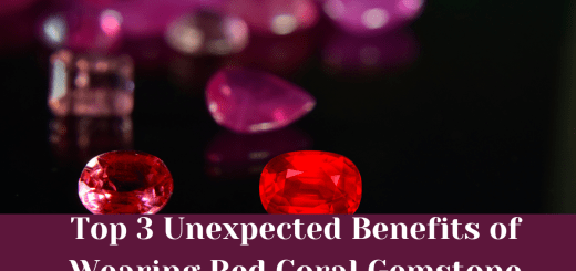Top 3 Unexpected Benefits of Wearing Red Coral Gemstone