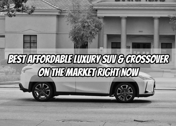 Best Affordable Luxury SUV & Crossover on the Market Today