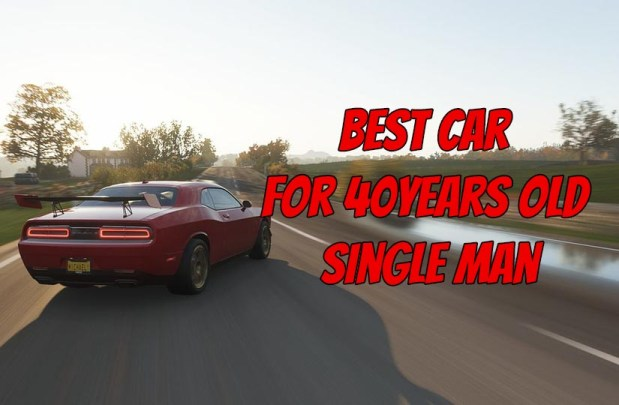 Best Car for 40 Years Old Single Man