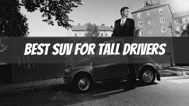 Best SUV for Tall Drivers
