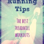 Running Tips – The Best Treadmill Workouts