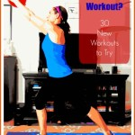 Need a New Workout? 30 New Workouts to Try