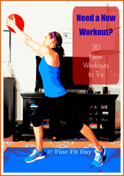 Need a New Workout - 30 New Workouts to Try