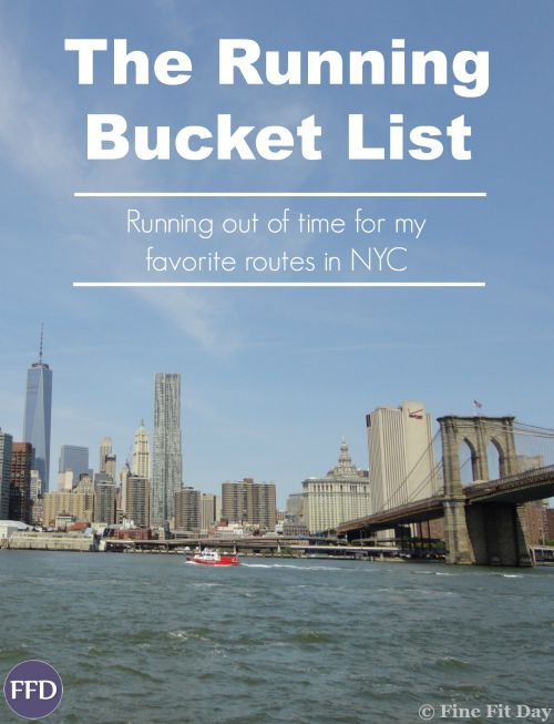 The Running Bucket List: I'm running out of time to revisit all my favorite running routes in NYC, so I put together this bucket list!
