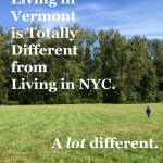 20 Ways Living in Vermont is Totally Different from Living in NYC