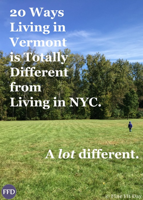 20 Ways Living in Vermont is Totally Different from Living in NYC. Having just moved to Burlington, VT from Brooklyn, there are just a few things that I've immediately noticed are totally different…talk about a total culture shock (mostly in a good way).