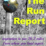 The Run Report – 26.2 on my horizon