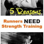 5 Reasons Runners Need to Strength Train