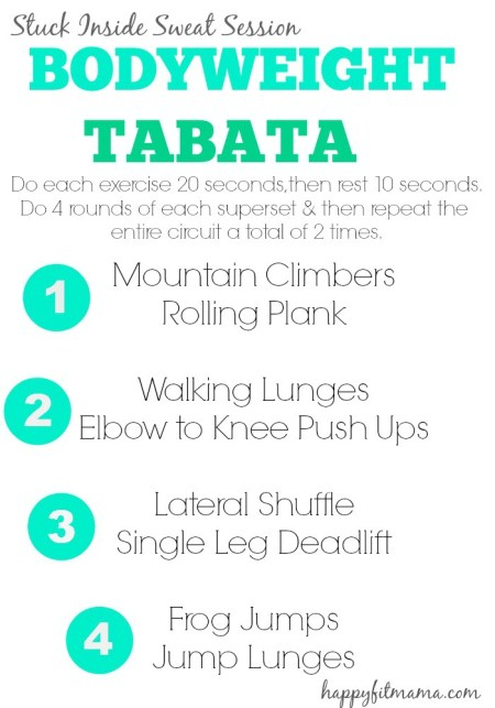 Try this bodyweight tabata the next time you are stuck inside and need a quick sweat session. happyfitmama.com (1)