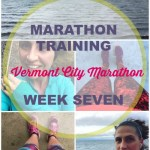 Vermont City Marathon Training - Week 7. Training log with workouts, goals and hopes for the VCM on May 29, 2016! Follow along to see if this mother runner can come back strong with a PR after her second child.