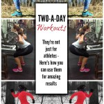 Two a Day Workouts for Runners – Monthly Workout Round Up