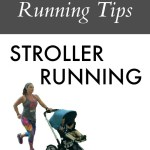 Running Tips - Running with a stroller. Running with a stroller is not the same as running solo - use this running mom and coach's tips to get the most out of running with your little one!