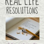 Real Life Resolutions - scaling back on resolutions and focusing on what's important. Here's how I plan to find joy in the journey this year.