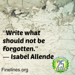 Write what should not be forgotten - Isabel Allende
