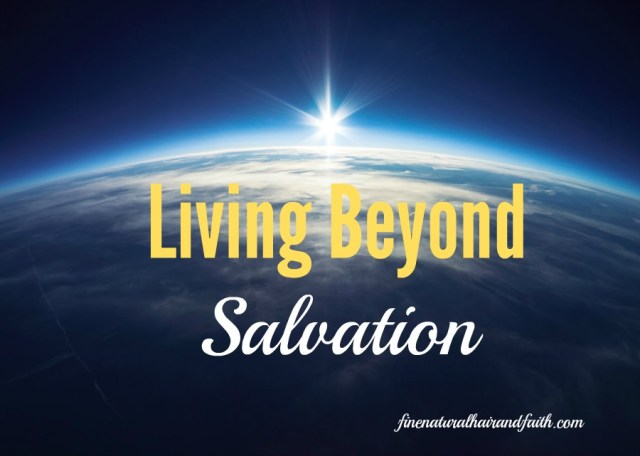 living beyond salvation