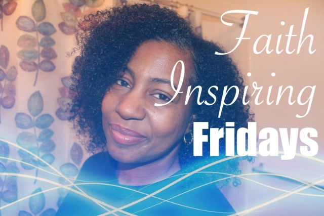 faith inspiring fridays