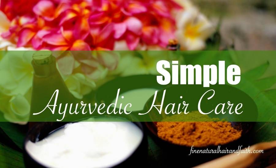simple ayurvedic hair care