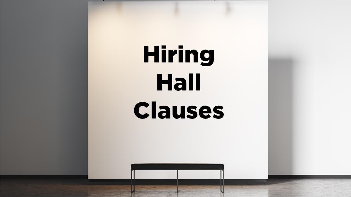 FCA News Image: Hiring Hall Clauses