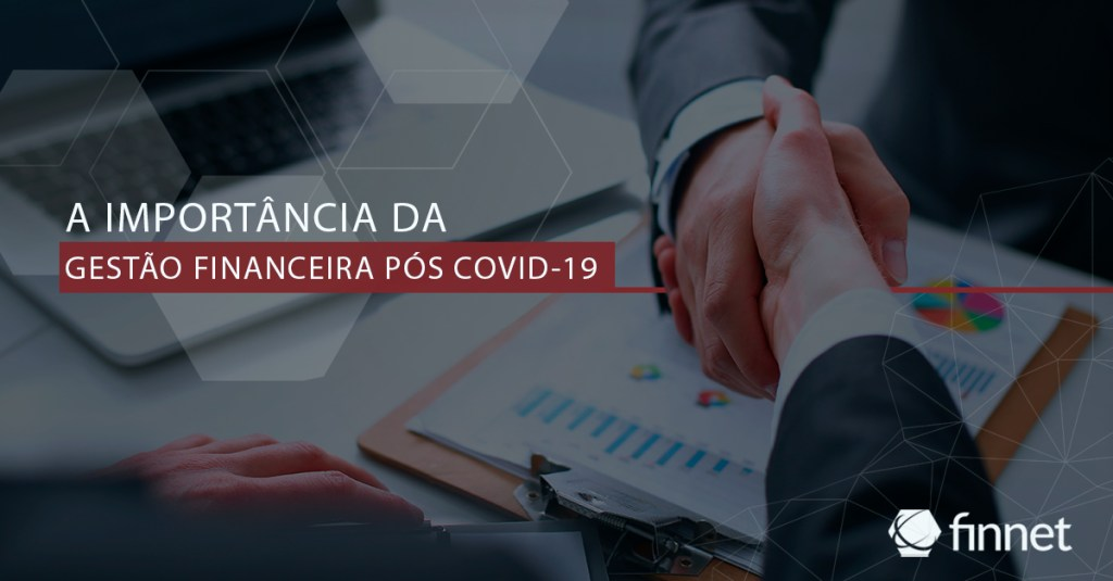 A importância da gestão financeira pós COVID-19