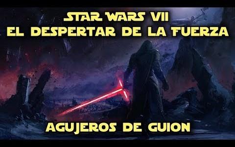 Agujeros de guión | Star Wars VII: El Despertar de la Fuerza