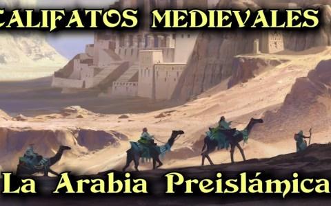Califatos Medievales: La Arabia Preislámica