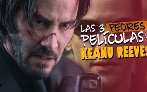 Las 3 peores películas de Keanu Reeves | Te lo resumo así nomás