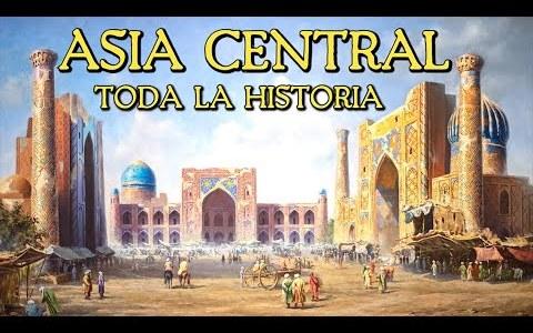 Toda la historia de Asia Central