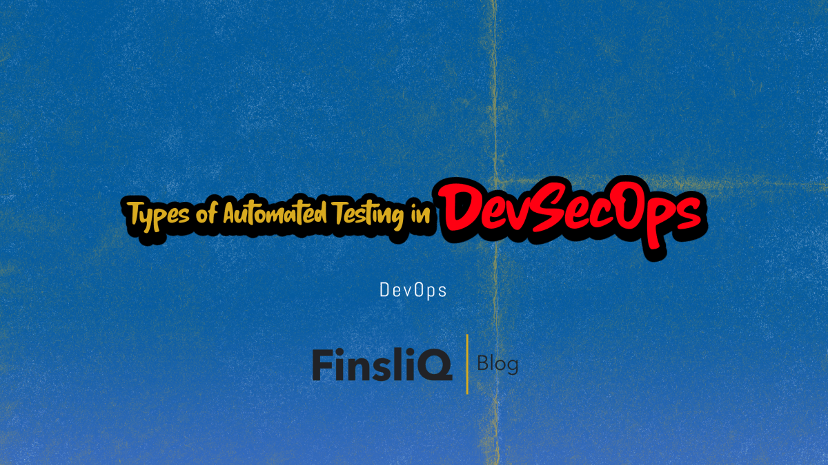 Types of Automated Testing in DevSecOps