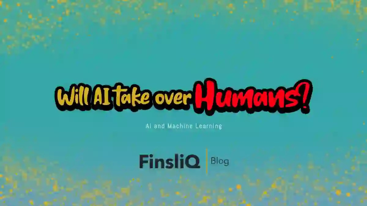 Will Artificial Intelligence take over Humans
