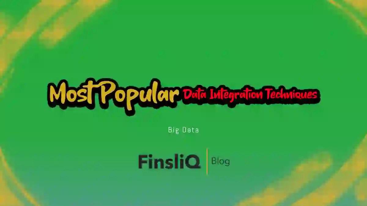 Most Popular Data Integration Techniques