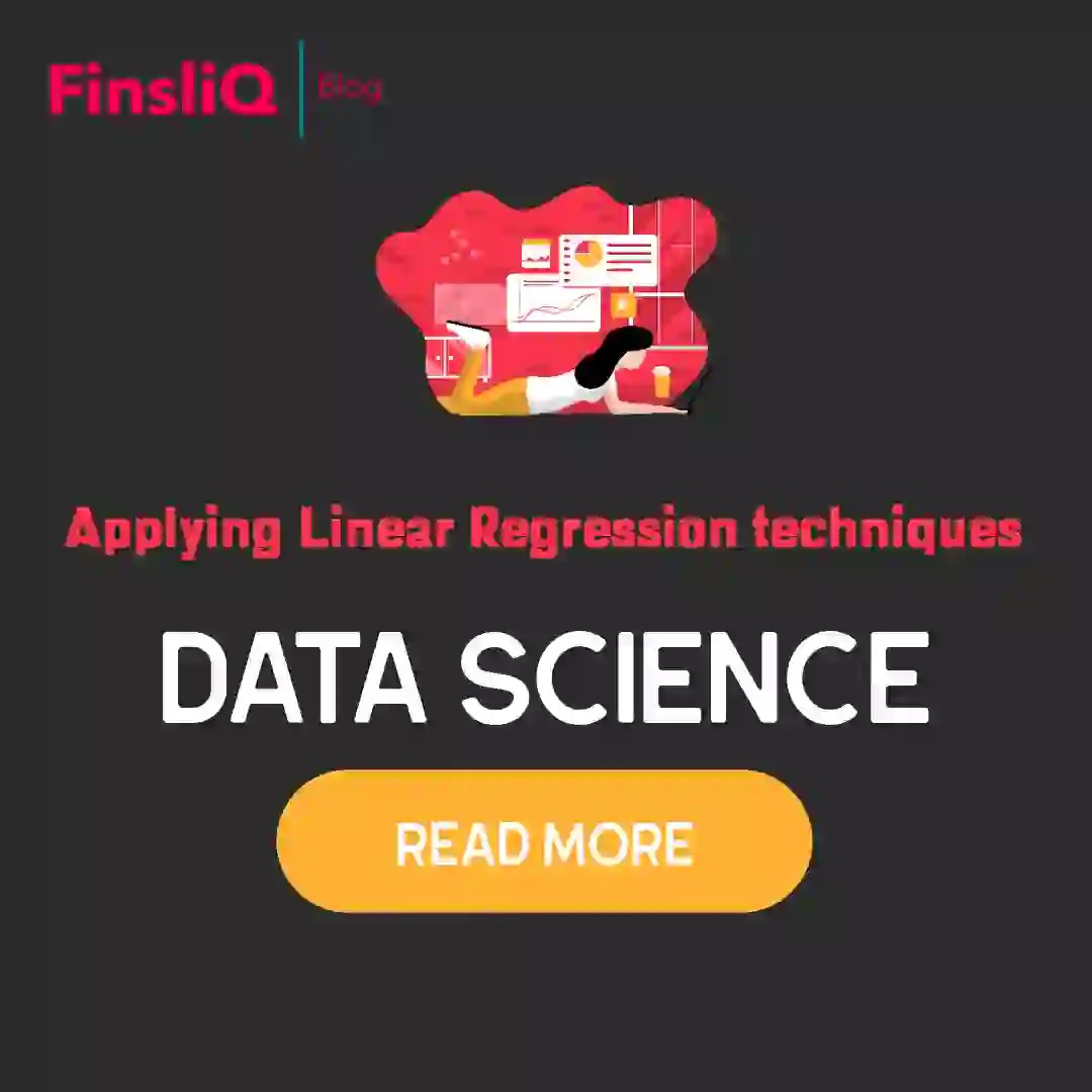Applying Linear Regression techniques in Data Science