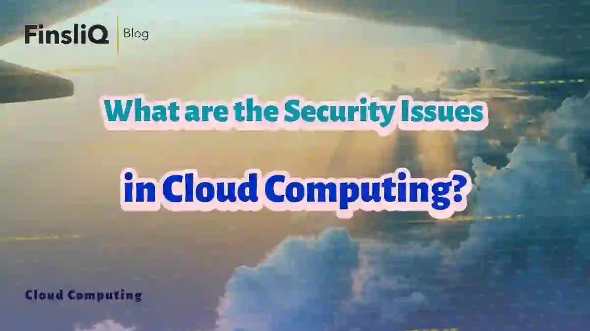 What are the Security Issues in Cloud Computing