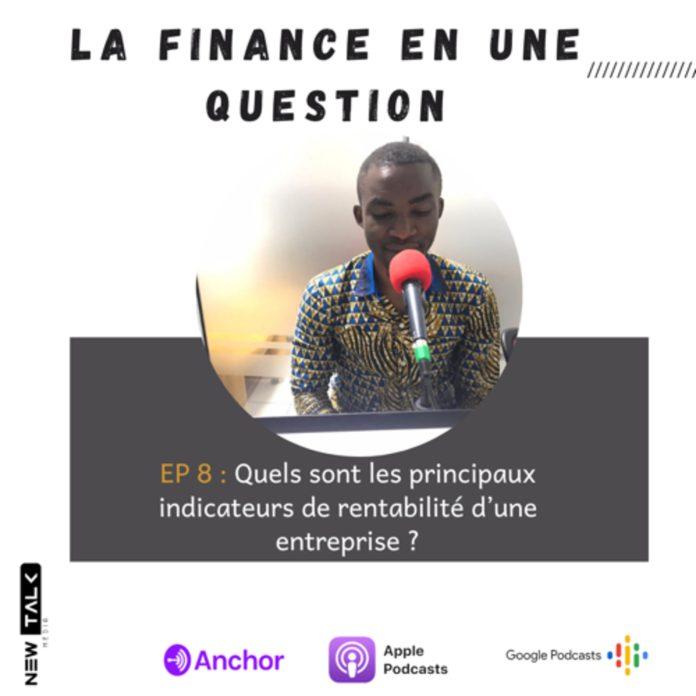 La Finance En Une Question – Quels sont les principaux indicateurs de rentabilité d'une entreprise ?