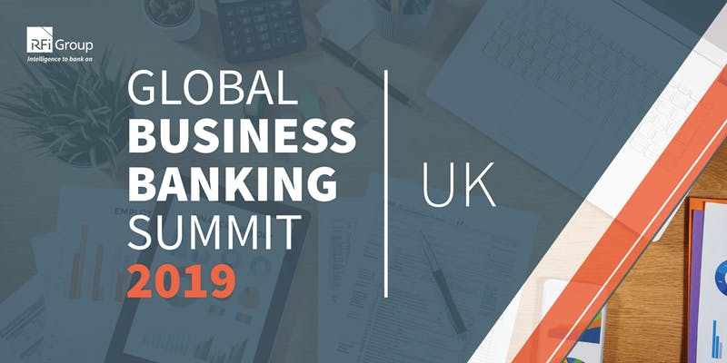 Fintech Events Conferences London 2019 - Global Business Banking Summit 2019 – UK Edition