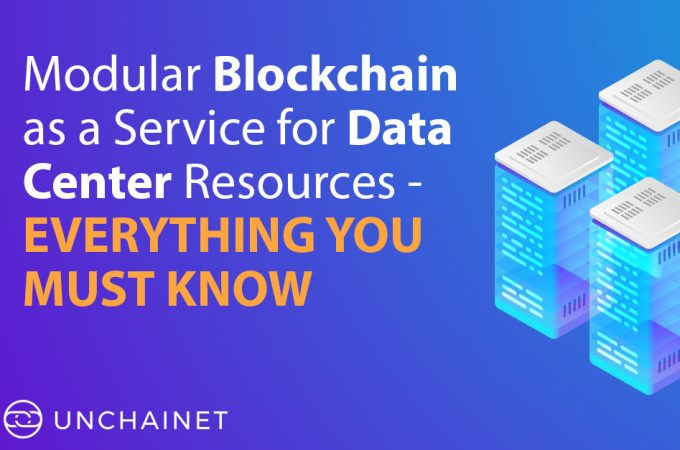 Modular Blockchain as a Service for Data Center Resources- Everything You Must Know
