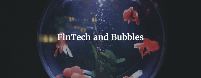 FinTech and Bubbles