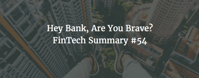 FinTech Summary - Innovation Requires Courage