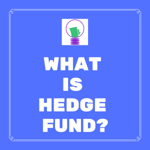 What is Hedge Fund?