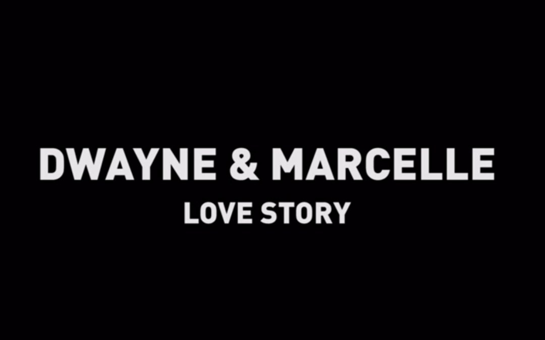 #21Lives Dwayne and Marcelle's Love Story