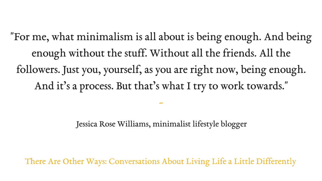 Episode Fifteen: Jessica Rose Williams on minimalism and living more with less