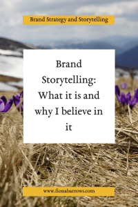 brand storytelling: what it is and why I believe in it.