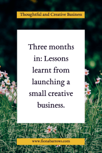 Lessons learnt from launching a small creative business