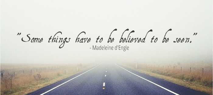 """""""Some things have to be believed to be seen."""" - Madeleine d'Engle // On doubting and why I stay in the church. Fiona Lynne."""